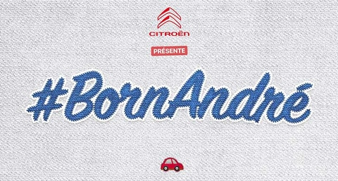 #BornAndré: Citroën is looking for a baby 'André' born on the anniversary of its centenary, on 4 June 2019
